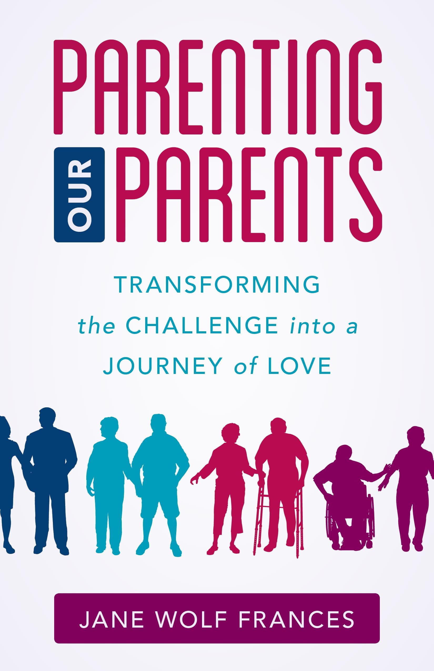 Parenting Our Parents Book